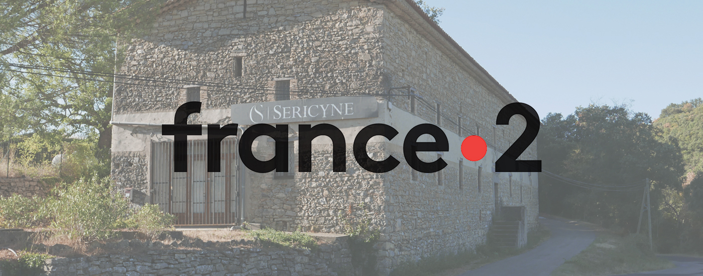 Sericyne – France 2 – Dresseuses de vers à soie